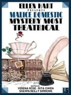 Ellen Hart Presents Malice Domestic 15: Mystery Most Theatrical ebooks by Verena Rose, Rita Owen, Shawn Reilly Simmons,...