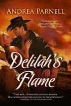 Delilah's Flame ebook by Andrea Parnell