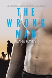 The Wrong Man ebook by Lane Hayes