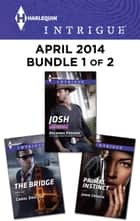 Harlequin Intrigue April 2014 - Bundle 1 of 2 - An Anthology ekitaplar by Delores Fossen, Carol Ericson, Janie Crouch