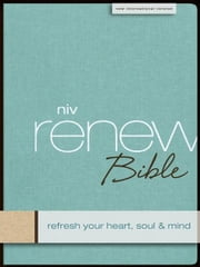 NIV, Renew Bible, eBook - Refresh Your Heart, Soul and Mind ebook by Zondervan