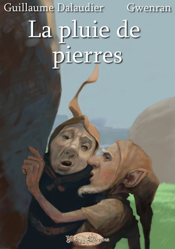 La pluie de pierres eBook by Gwenran,Guillaume Dalaudier