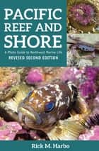 Pacific Reef and Shore ebook by Rick M. Harbo