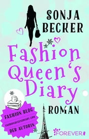 Fashion Queen's Diary ebook by Sonja Becker