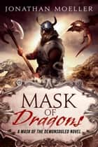 Mask of Dragons eBook par Jonathan Moeller