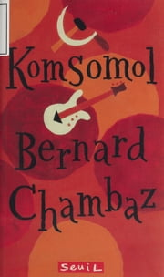 Komsomol ebook by Bernard Chambaz