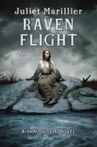 Raven Flight ebook by Juliet Marillier