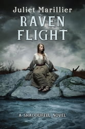 Raven Flight - A Shadowfell novel ebook by Juliet Marillier