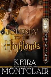 Journey to the Highlands - The Clan Grant, #4 ebook by Keira Montclair