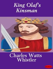 King Olaf's Kinsman ebook by Charles Watts Whistler