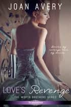 Love's Revenge ebook by Joan Avery