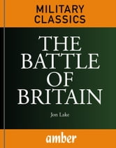 The Battle of Britain ebook by Lake, Jon