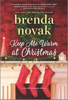 Keep Me Warm at Christmas ebook by Brenda Novak