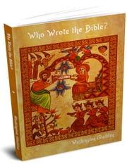 Who Wrote the Bible? ebook by Gladden, Washington