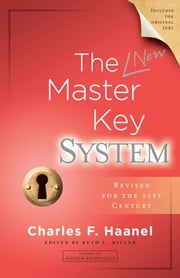 The New Master Key System ebook by Charles F. Haanel,Ruth L. Miller