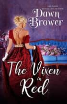 The Vixen in Red - Bluestockings Defying Rogues, #8 ebook by Dawn Brower