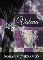 Valena ebook by Norah McMenamon