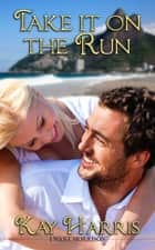 Take It on the Run ebook by