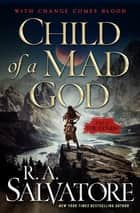 Child of a Mad God - A Tale of the Coven eBook by R. A. Salvatore