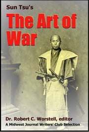 Sun Tzu's Art of War - A Midwest Journal Writers Club Selection ebook by Midwest Journal Writers' Club,Dr. Robert C. Worstell,Sun Tzu