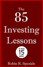 The 85 Investing Lessons ebook by Robin R. Speziale