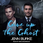 Give Up The Ghost audiobook by Jenn Burke