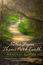 Notes From Theme Park Earth ebook by Nancy C. Butler