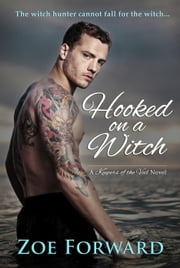 Hooked on a Witch - Keepers of the Veil, #4 ebook by Zoe Forward