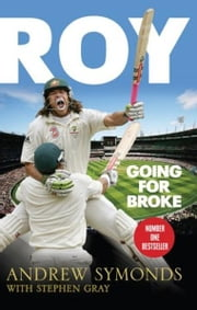 Roy:Going For Broke ebook by Symonds,Andrew & Gray,Stephen
