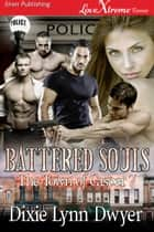 Battered Souls ebook by Dixie Lynn Dwyer