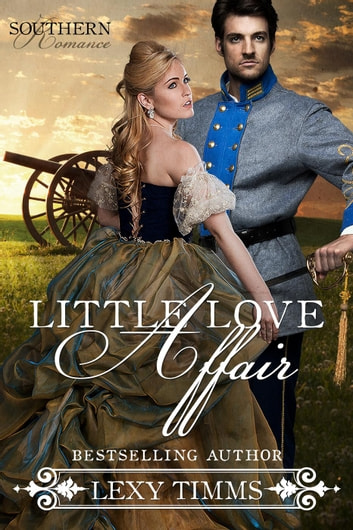 Little Love Affair - Southern Romance Series, #1 ebook by Lexy Timms