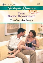 The Baby Bonding ebook by Caroline Anderson
