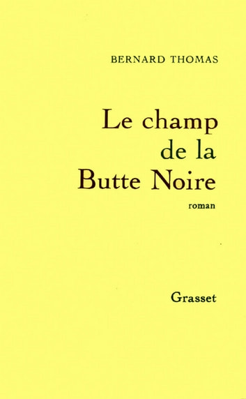 Le champ de la butte noire ebook by Bernard Thomas