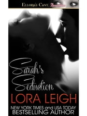 Sarah's Seduction (Men of August, Book Two) ebook by Lora Leigh
