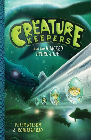 Creature Keepers and the Hijacked Hydro-Hide ebook by Peter Nelson