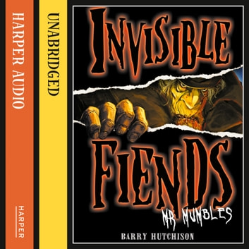 Mr Mumbles (Invisible Fiends, Book 1) audiobook by Barry Hutchison