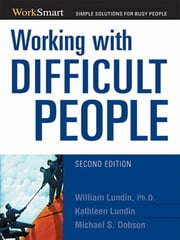 Working with Difficult People ebook by Michael Singer Dobson,Kathleen Lundin,William Lundin, Ph.D.