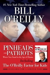 Pinheads and Patriots - Where You Stand in the Age of Obama ebook by Bill O'Reilly