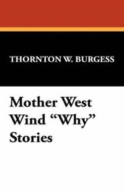 Mother West Wind 'Why' Stories ebook by Thornton W. Burgess