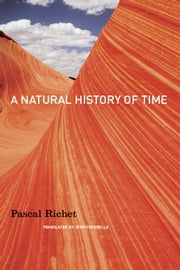 A Natural History of Time ebook by Pascal Richet