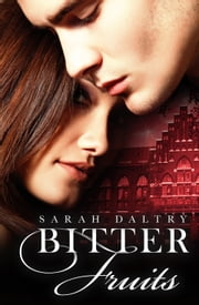 Bitter Fruits ebook by Sarah Daltry