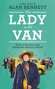 The Lady in the Van ebook by Alan Bennett