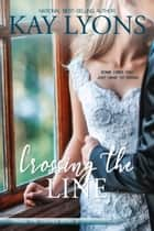 Crossing The Line ebook by Kay Lyons