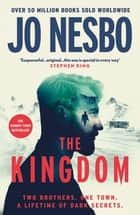 The Kingdom - The thrilling Sunday Times bestseller and Richard & Judy Book Club Pick ebook by Jo Nesbo
