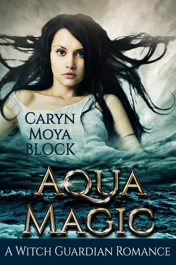 Aqua Magic ebook by Caryn Moya Block