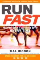 Run Fast - How to Beat Your Best Time Every Time ebook by