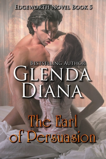 The Earl Of Persuasion Edgeworth Novel Book 5 Ebook By Glenda