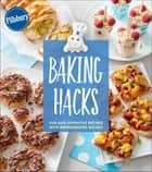 Baking Hacks - Fun and Inventive Recipes with Refrigerated Dough ebook by