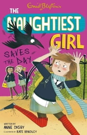Naughtiest Girl 7: Naughtiest Girl Saves The Day ebook by Anne Digby,Anne Digby