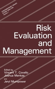Risk Evaluation and Management ebook by V.T. Covello,Joshua Menkes,J.L. Mumpower